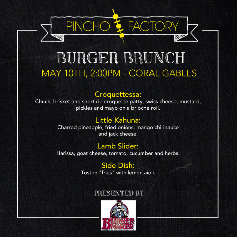Miami_Burger_Week_End_Burger_Conquest_FL_Pincho_Factory_Burger_Brunch_Burger_Maker_facebook_instagram