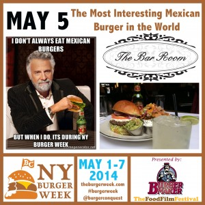 NY_The_Burger_Week_NYC_2014_The_Bar_Room_Mexican_Burger_Most_Interesting_Man_In_the_World_Event