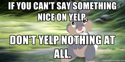thumper yelp meme If you can't say something nice on Yelp don't Yelp nothing at all